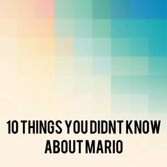 10 Things You Didnt Know About Mario