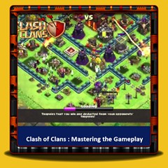 Clash of Clans - Mastering the Gameplay