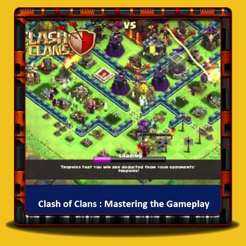 Clash of Clans - Maîtriser le Gameplay