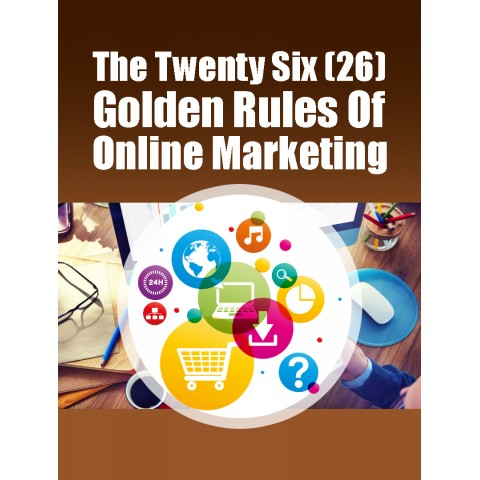 26 Golden Rules Of Online Marketing