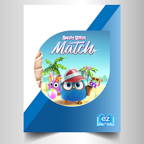Angry Birds Match - The Complete Guide