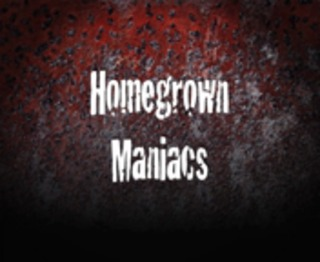 Homegrown Maniacs