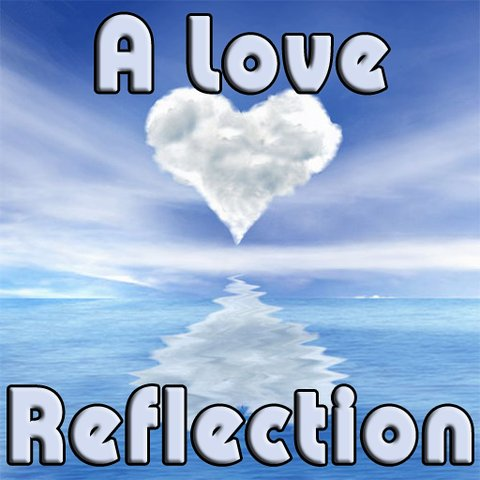 A Love Reflection