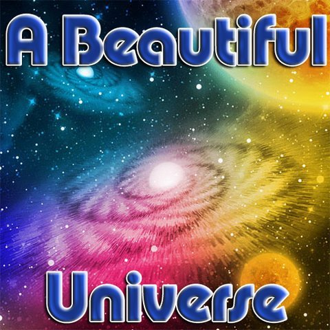 A Beautiful Universe