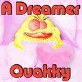 Ein Träumer Quakky