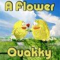 A Flower Quakky