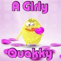 A Girly Quakky