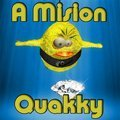 A Mision Quakky
