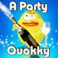 Ein Partyquakky
