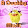 A Quakky Music