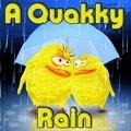 Un Quakky sous la pluie