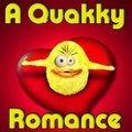Une romance de Quakky